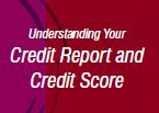 Understaning Your Credit Report and Credit Score