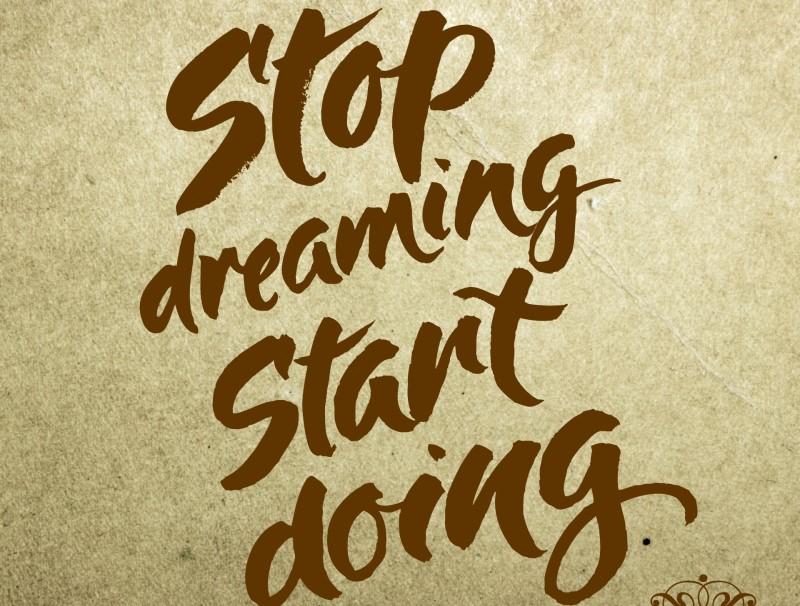 stop-dreaming.jpg